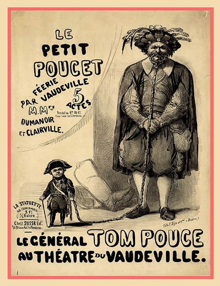 Poster of the play Le Petit Poucet in Paris with 'General Tom Pouce' as main lead, 1845. (source: wikimedia)