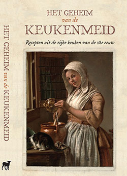 The cover of 'Het geheim van de keukenmeid' with 18th-century recipes